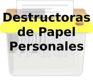 Destructoras de Papel y Documentos Personales